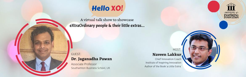 Hello XO - Showcasing eXtraOrdinary People - a Virtual Talkshow with Naveen Lakkur